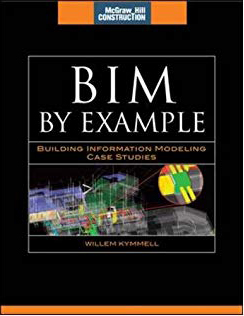 BIM by Example: Building Information Modeling Case Studies