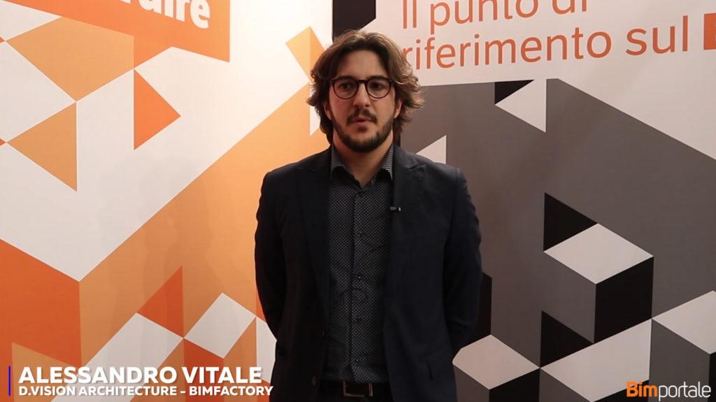 Alessandro Vitale, D.Vision Architecture/Bimfactory – Il BIM come strumento di monitoraggio in fase di progettazione e realizzazione