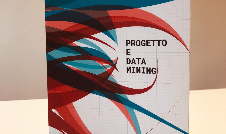 Progetto e data mining: pubblicato il libro sulla gestione del progetto e informazioni tecniche