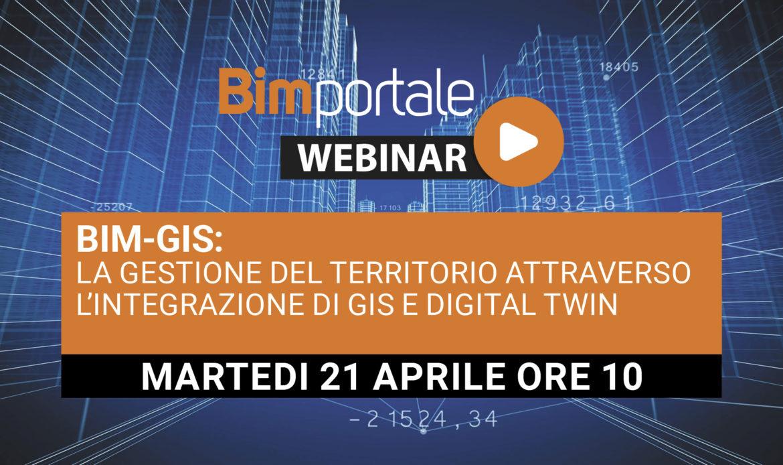 21 Aprile – Webinar BIM-GIS: la gestione del territorio attraverso l'integrazione di GIS e digital twin