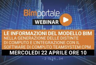 22 Aprile – Webinar Le informazioni del modello BIM nella generazione delle distinte di computo e l'integrazione con il software di computo Teamsystem CPM
