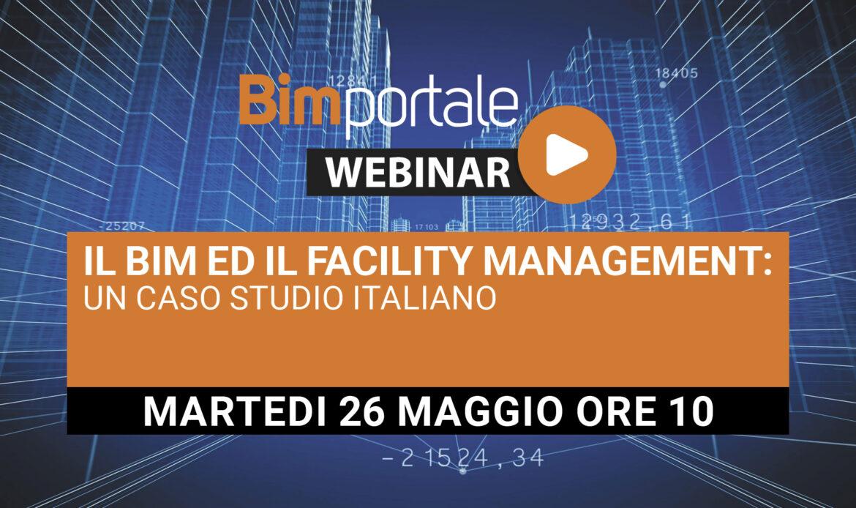 26 Maggio – Webinar Il BIM ed il Facility Management: un caso studio italiano