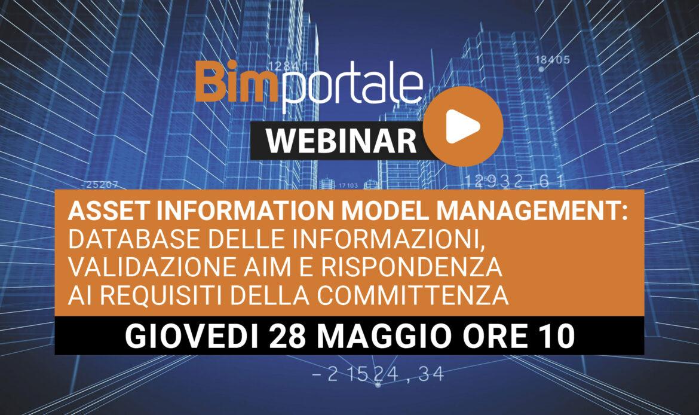 28 Maggio – Webinar Asset Information Model Management: database delle informazioni, validazione AIM e rispondenza ai requisiti della committenza