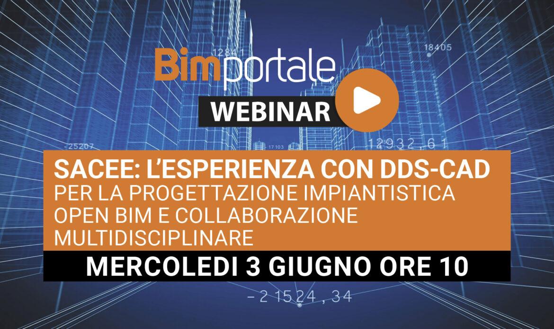 3 Giugno – Webinar Sacee: l'esperienza con DDS-CAD per la progettazione impiantistica Open BIM e collaborazione multidisciplinare
