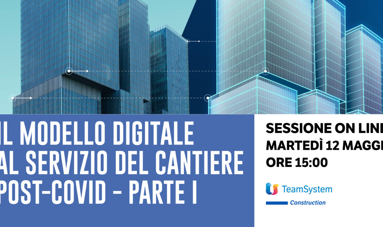 12 e 19 Maggio – Webinar Il modello digitale al servizio del cantiere post-Covid