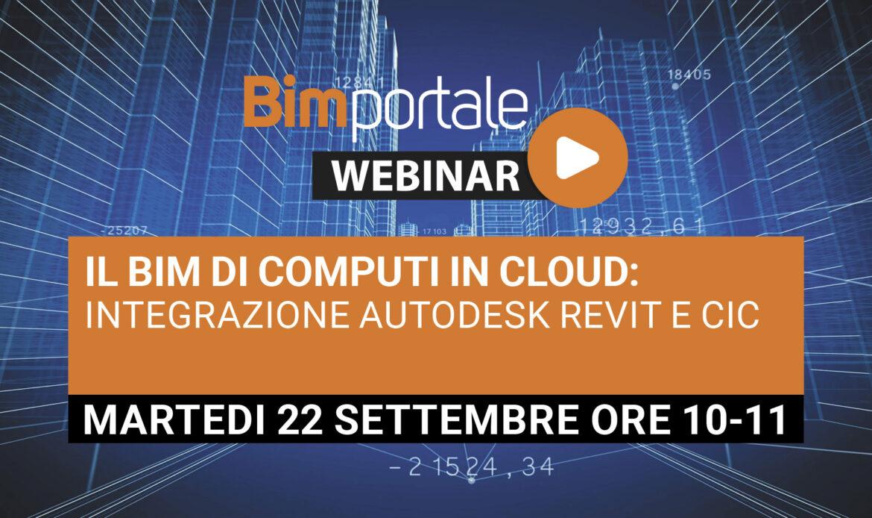 22 Settembre – Webinar Il BIM di Computi In Cloud: integrazione Autodesk Revit e CIC