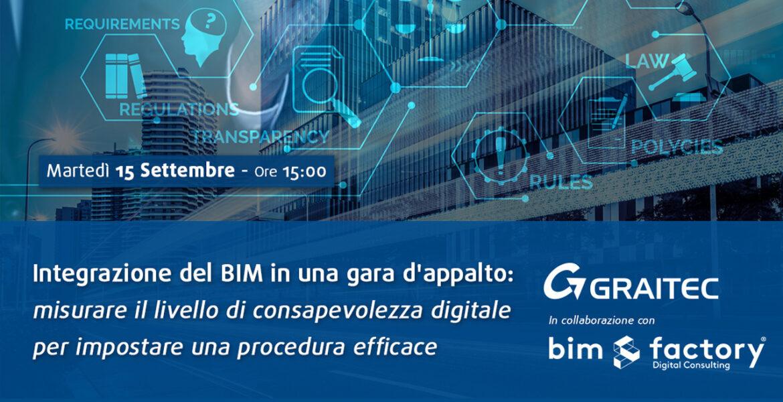 15 settembre – Webinar Integrazione del bim in una gara d'appalto: misurare il livello di consapevolezza digitale per impostare una procedura efficace