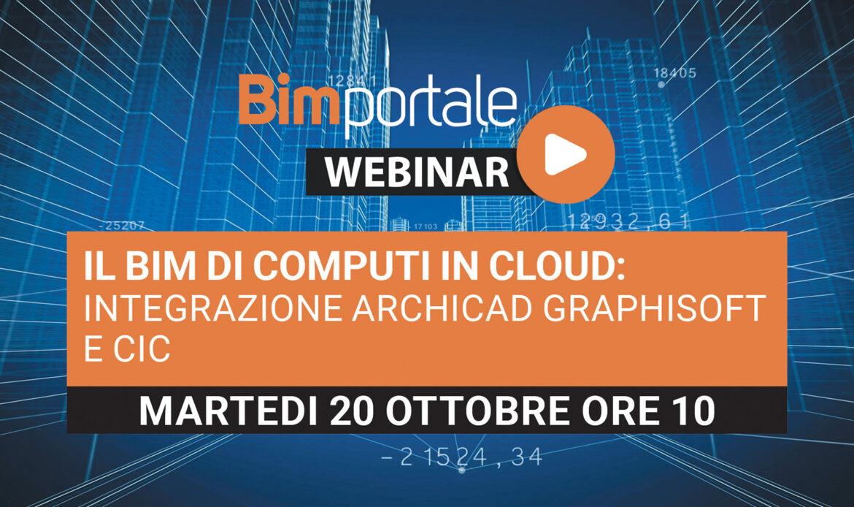 20 Ottobre – Webinar Il BIM di Computi In Cloud: integrazione Archicad Graphisoft e CIC
