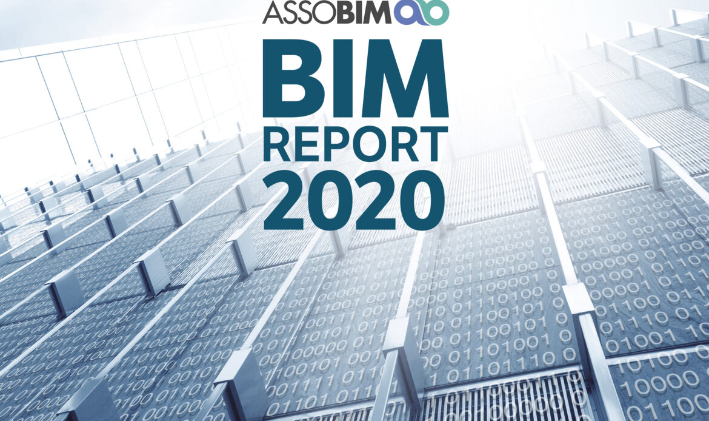 "BIM Report 2020: da ASSOBIM la ""fotografia"" del BIM in Italia"