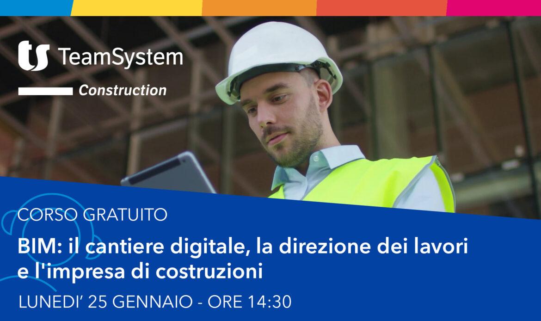 25 gennaio – BIM: il cantiere digitale, la direzione dei lavori e l'impresa di costruzioni