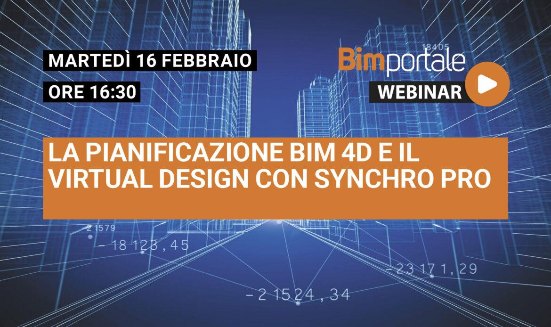 16 Febbraio – Webinar La pianificazione BIM 4D e il Virtual Design con Synchro PRO