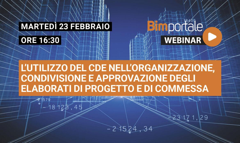 23 Febbraio – Webinar L'utilizzo del CDE nell'organizzazione, condivisione e approvazione degli elaborati di progetto e di commessa