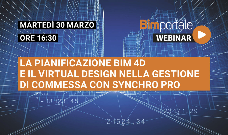30 Marzo – Webinar La pianificazione BIM 4D e il Virtual Design nella gestione di commessa con Synchro PRO