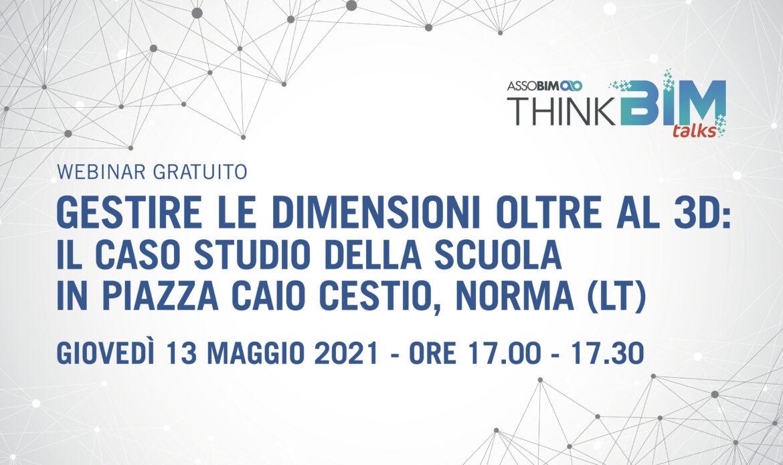 13 maggio – Gestire le dimensioni oltre al 3D: il caso studio della scuola in Piazza Caio Cestio, Norma (LT)