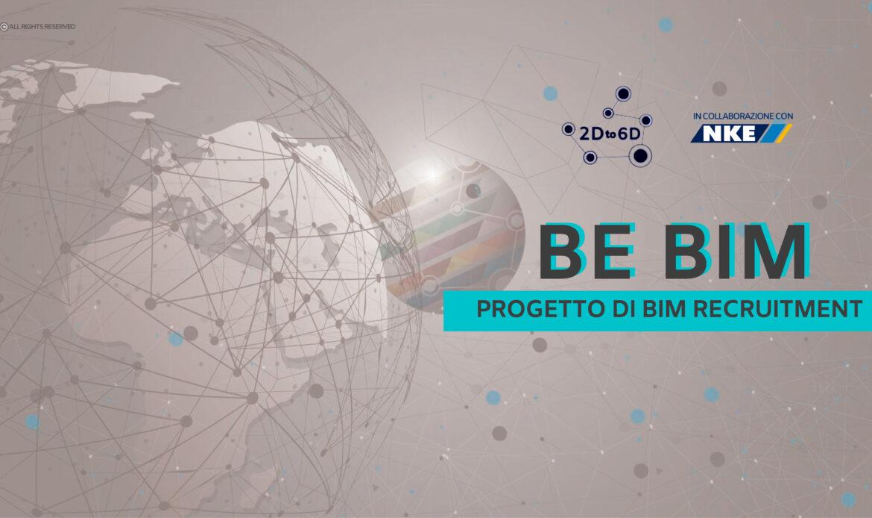 Be BIM: nasce il progetto di BIM Recruitment di 2D to 6D in collaborazione con NKE