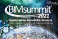BIMSummit 2021: digitalizzazione, sostenibilità, sicurezza: come cambia la gestione della commessa